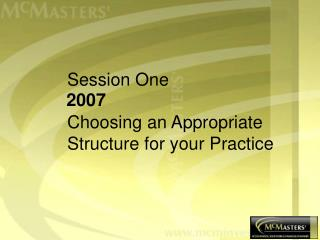 Session One  Choosing an Appropriate Structure for your Practice