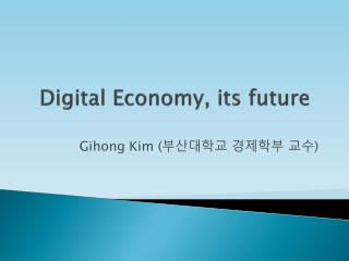 Digital Economy, its future
