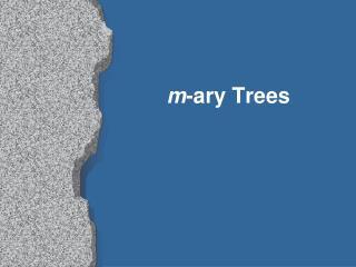 m -ary Trees