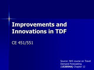 Improvements and Innovations in TDF