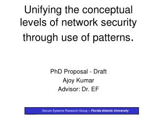 Unifying the conceptual levels of network security through use of patterns.