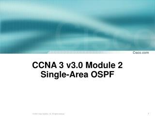 CCNA 3 v3.0 Module 2  Single-Area OSPF