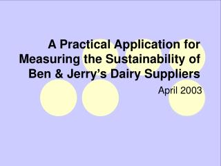 A Practical Application for Measuring the Sustainability of Ben & Jerry's Dairy Suppliers