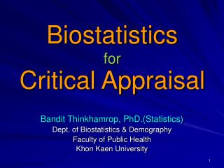 Bandit Thinkhamrop, PhD.(Statistics) Dept. of Biostatistics & Demography Faculty of Public Health