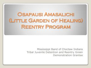 Osapausi Amasalichi  (Little Garden of Healing) Reentry Program
