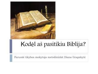 K odėl aš pasitikiu Biblija ?
