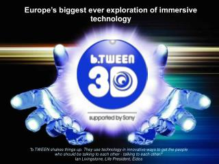 Europe's biggest ever exploration of immersive technology