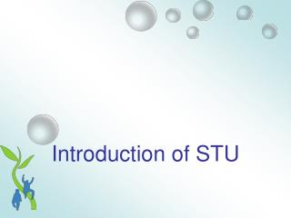Introduction of STU