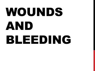 Wounds and Bleeding