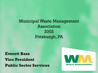 Municipal Waste Management Association 2002 Pittsburgh, PA