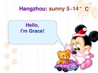 Hangzhou: sunny 5~14