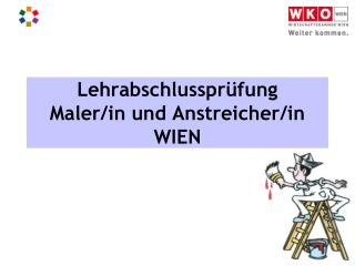 Lehrabschlussprüfung Maler/in und Anstreicher/in WIEN