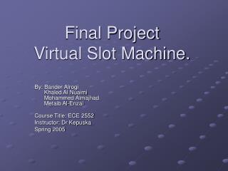 Final Project Virtual Slot Machine.