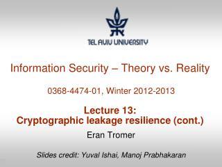 Eran Tromer Slides credit:  Yuval Ishai, Manoj Prabhakaran