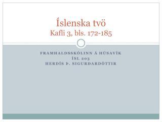 Íslenska tvö Kafli 3, bls. 172-185