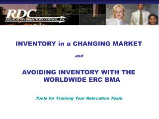 INVENTORY in a CHANGING MARKET and AVOIDING INVENTORY WITH THE WORLDWIDE ERC BMA