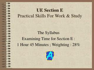 UE Section E Practical Skills For Work  Study