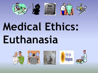 Medical Ethics: Euthanasia