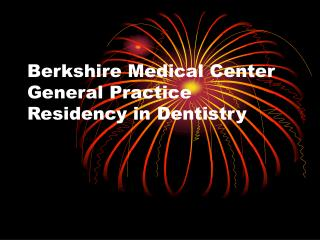 Berkshire Medical Center General Practice Residency in Dentistry