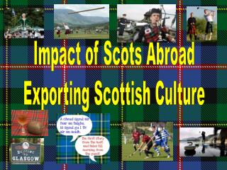Impact of Scots Abroad Exporting Scottish Culture