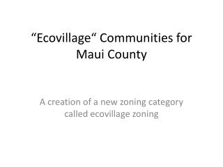 Ecovillage  Communities for Maui County