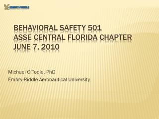 Behavioral Safety 501 ASSE Central Florida Chapter June 7, 2010