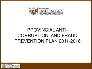 PROVINCIAL ANTI-CORRUPTION  AND FRAUD PREVENTION PLAN 2011-2016