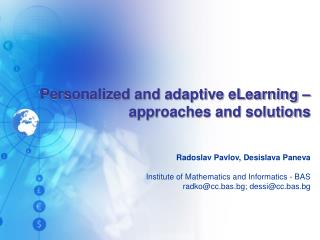 Personalized and adaptive eLearning – approaches and solutions