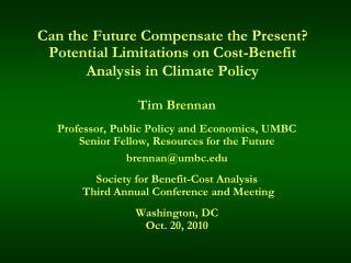 Tim Brennan Professor, Public Policy and Economics, UMBC Senior Fellow, Resources for the Future