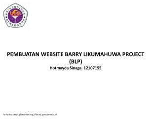 PEMBUATAN WEBSITE BARRY LIKUMAHUWA PROJECT (BLP) Hotmayda Sinaga. 12107155