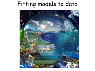 Fitting models to data