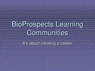 BioProspects Learning Communities