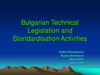 Bulgarian Technical Legislation and Standardisation Activities