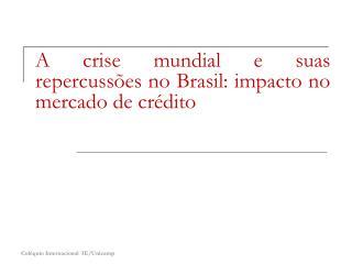 A crise mundial e suas repercussões no Brasil: impacto no mercado de crédito
