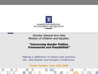 Modern Gender Equality Policies deals with both genders.