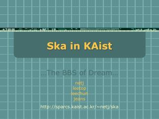Ska in KAist