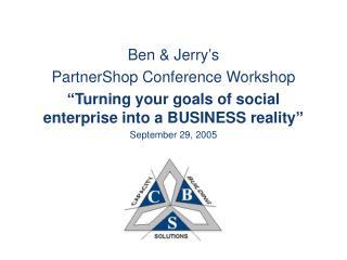 Ben & Jerry's PartnerShop Conference Workshop