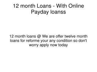 12 month Loans - With Online Payday loanss