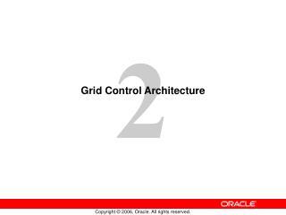 Grid Control Architecture