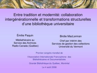 Émilie Paquin Médiathécaire au  Service des Archives Radio-Canada (Québec)
