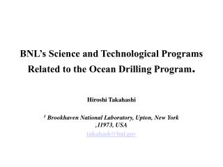 BNL's Science and Technological Programs Related to the Ocean Drilling Program .