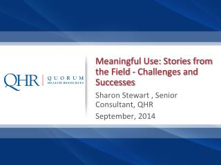 Meaningful Use: Stories from the Field - Challenges and Successes