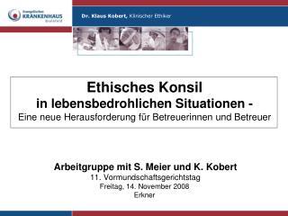 """Struktur der AG Einführung """"Klinische Ethik""""  Fallbesprechungen  Rechtliche Aspekte"""