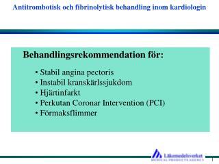 Behandlingsrekommendation för:  Stabil angina pectoris  Instabil kranskärlssjukdom