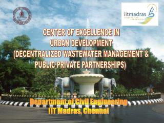 CENTER OF EXCELLENCE IN URBAN DEVELOPMENT (DECENTRALIZED WASTEWATER MANAGEMENT &