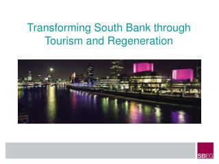 Transforming South Bank through Tourism and Regeneration