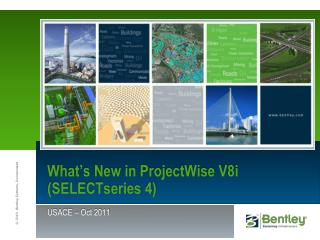 What s New in ProjectWise V8i SELECTseries 4
