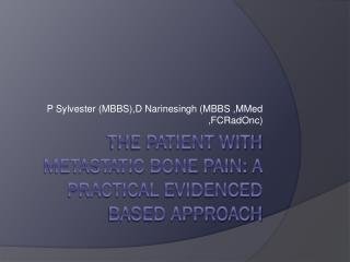 The patient with metastatic bone pain: A practical evidenced based approach