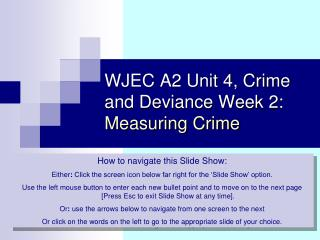 WJEC A2 Unit 4, Crime and Deviance Week 2:  Measuring Crime