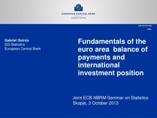Fundamentals of the euro area  balance of payments and international investment position